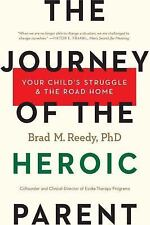 THE JOURNEY OF THE HEROIC PARENT - REEDY, BRAD M., PH.D. - NEW PAPERBACK BOOK