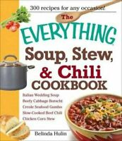 The Everything Soup, Stew, & Chili Cookbook by Hulin, Belinda Paperback Book The