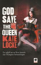 GOD SAVE THE QUEEN Kate Locke Roman en français Vampire Bit-lit LIVRE fantasy