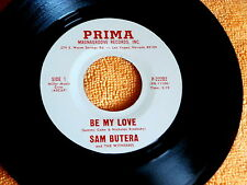 SAM BUTERA~BE MY LOVE~UNPLAYED STORE STOCK~CRY ME A RIVER~PRIMA 22202~ POP 45