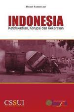 Indonesia: Ketidakadilan, Korupsi Dan Kekerasan by Herdi Sahrasad (2016,...