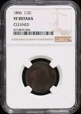 "1806 Half Cent - NGC VF Details "" Cleaned"""