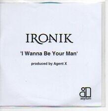 (206A) Ironik, I Wanna Be Your Man - DJ CD