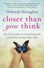 New, Closer Than You Think: The Easy Guide to Connecting with Loved Ones on the