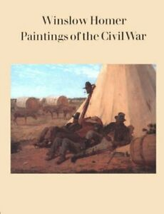 Winslow Homer: Paintings of the Civil War