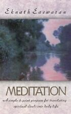 Meditation: A Simple Eight-Point Program for Translating Spiritual Ideals into D