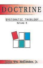 Doctrine: Doctrine Vol. 2 : Systematic Theology Vol. 2 by James W., Jr. McClendo