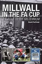 Millwall in the FA Cup: The Road to the Millennium,David Sullivan,New Book mon00