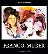 MURER - Butturini Francesco, Opere recenti di Franco Murer