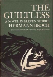 The Guiltless A Novel in Eleven Stories by Hermann Broch BOOK 1974 First edition