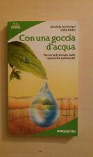 Come una goccia d'acqua - Daniela Invernizzi Lidia Xodo - De Agostini - 2004