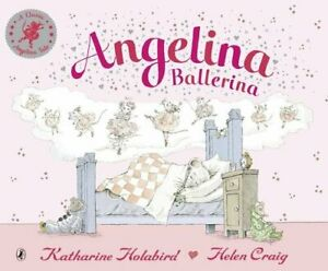 Angelina Ballerina by Holabird, Katharine Paperback Book The Cheap Fast Free