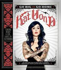 Go Big or Go Home: Taking Risks in Life, Love, and Tattooing - Kat Von D (PB)