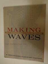Making Waves : The 50 Greatest Women in Radio and Television (2001, Hardcover)