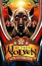 The Twilight Circus (Wolven), Toft, Di, New Book