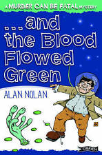 And the Blood Flowed Green by Alan Nolan (Paperback, 2012)