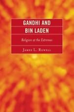 Gandhi and Bin Laden : Religion at the Extremes by James L. Rowell (2009,.