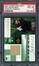 2002 UPPER DECK FAIRWAY FABRICS #PM-FF PHIL MICKELSON RC GU PSA 8 NM-MT Rookie