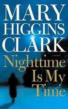 Nighttime Is My Time: A Novel, Clark, Mary Higgins, Good Book