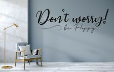 Dont Worry be Happy Wall Decal Sticker Vinyl Lettering Black CUSTOM COLORS MS244