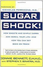 Sugar Shock!: How Sweets and Simple Carbs Can Derail Your Life--and How You Can