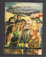 LES ENVOYES DE PACHACAMAC DENISE BERNARD FLEURUS 1958