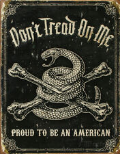 Dont Tread On Me Proud To Be An American Tin Sign - 12.5x16