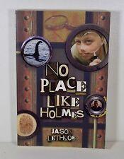 No Place Like Holmes by Jason Lethcoe (Paperback)