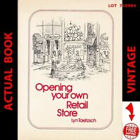 OPENING YOUR OWN RETAIL STORE by Lyn Taetzsch 710984