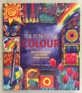 THE POWER OF COLOUR Cynthia Blanche HC DJ EXC 1998 Creativity Healing Well-Being