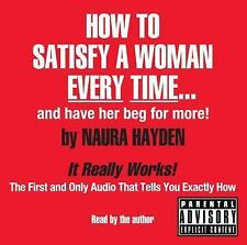 HOW TO SATISFY A WOMAN EVERY TIME... AND HAVE HER BEG FOR MORE! - HAYDEN, NAURA