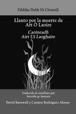 Llanto Por la Muerte de Art o Laoire : Caoineadh Airt Ui Laoire by Eibhlin Ni...