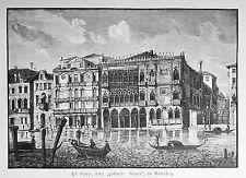 """1890 ITALIEN VON WOLDEMAR KADEN=Veduta.Xilog.VENEZIA, """"CA' DORO"""", """"GOLDENE HAUS"""""""