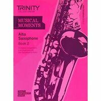 Musical Moments Alto Saxophone: Book 2 by Trinity College London (Paperback,...