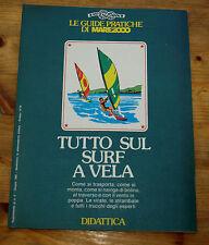 GUIDE PRATICHE DI MARE 2000: Tutto sul surf a vela   1980  NAUTICA