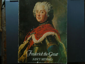 Frederick the Great. Nancy Mitford.
