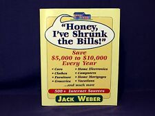 Honey I've Shrunk the Bills Save from $5,000 to $10,000 Every Year by Jack Weber
