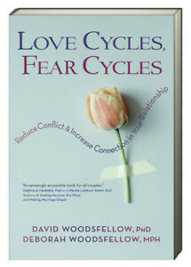 Love Cycles, Fear Cycles: Reduce Conflict & ... by David Woodsfellow (Paperback)