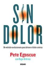 SIN DOLOR/ WITHOUT PAIN - EGOSCUE, PETE/ GITTINES, ROGER (CON) - NEW PAPERBACK