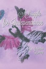 A Struggle for Independence : Life with Cerebral Palsy by Sandra Lowery...