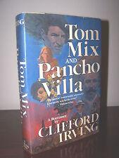 Tom Mix and Pancho Villa by Clifford Irving (1982) HC/DJ/1st Printing