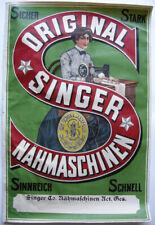 Plakat  Reklame Original Singer Nähmaschinen Werbeplakat Orig Lithografie 1900