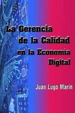 La Gerencia de la Calidad en la Economia Digital by Juan J. Lugo Marin (2015,...