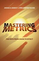 Mastering 'Metrics The Path from Cause to Effect 9780691152844 | Brand New