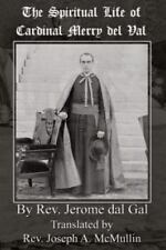 The Spiritual Life of Cardinal Merry del Val (Paperback or Softback)