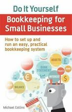 Do It Yourself BookKeeping for Small Businesses: How to set up and run an easy,