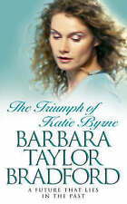 The Triumph of Katie Byrne by Barbara Taylor Bradford (Paperback)