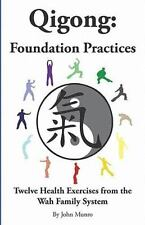 Qigong: Foundation Practices: By John Munro