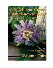 Edgar Cayce Plant Encyclopedia Volume One: By Thomas, Jeanette Pinkava, F. Lo...