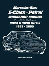 Mercedes-Benz E-Class - Petrol W124 & W210 Workshop Manual 1993-2000: Easy-to-fo